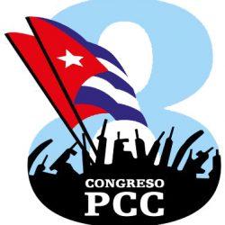 Saludo al Partido Comunista de Cuba en su 8vo Congreso